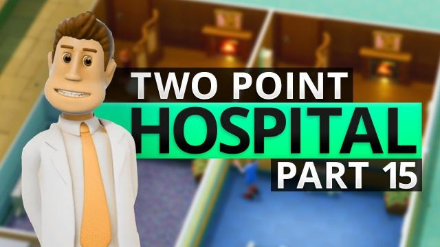 Two Point Hospital | MORE OF EVERYTHING (#15)