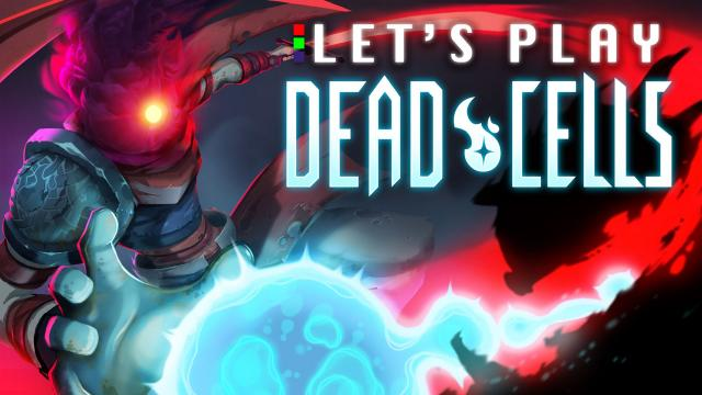 Dead Cells - Let's Play