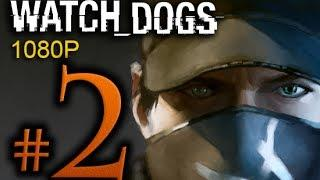 Watch Dogs Walkthrough Part 2 [1080p HD] - No Commentary