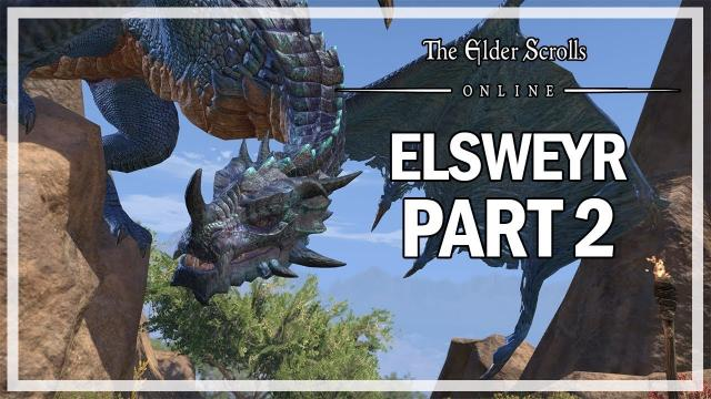 The Elder Scrolls Online - Elsweyr Let's Play Part 2 - Dragons