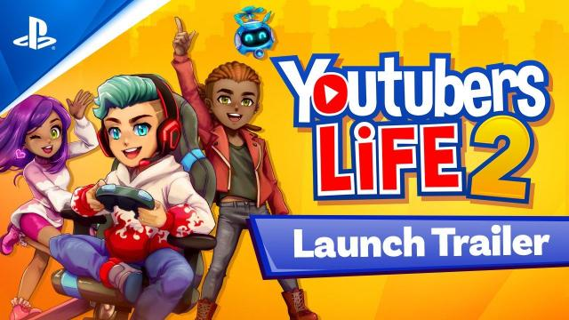 Youtubers Life 2 - Launch Trailer | PS4