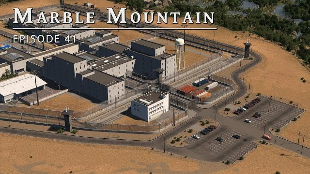 Maximum Security Prison - Cities Skylines: Marble Mountain EP 41