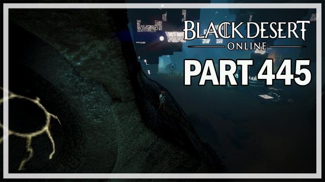 Black Desert Online - Dark Knight Let's Play Part 445 - Hystria Ruins