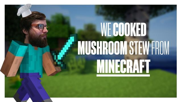 We cooked mushroom stew from Minecraft