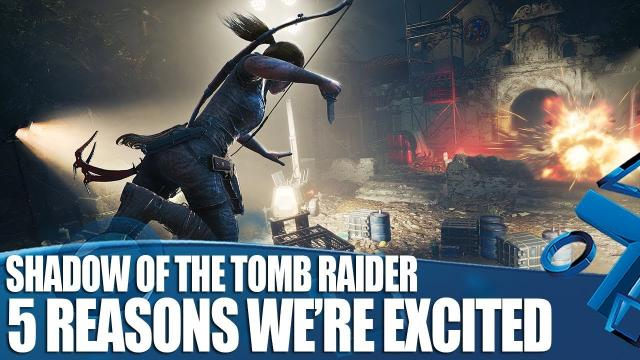 Shadow of the Tomb Raider - We've Played It! 5 Reasons We're Excited