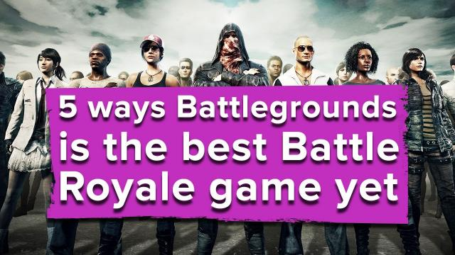 5 ways Battlegrounds is the best Battle Royale game yet