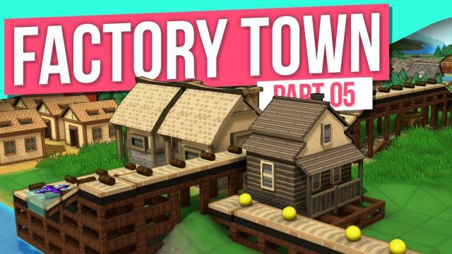 Factory Town // LOGISTICS (#5)