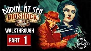 Burial at Sea DLC Bioshock Infinite Walkthrough - Part 1 Rapture - Gameplay&Commentary