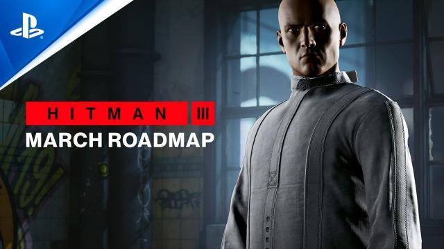 Hitman 3 - March Roadmap | PS5, PS4, PS VR
