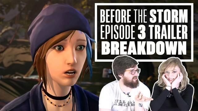 Life is Strange: Before The Storm Episode 3 Trailer Breakdown