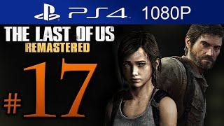 The Last Of Us Remastered Walkthrough Part 17 [1080p HD] (HARD) - No Commentary