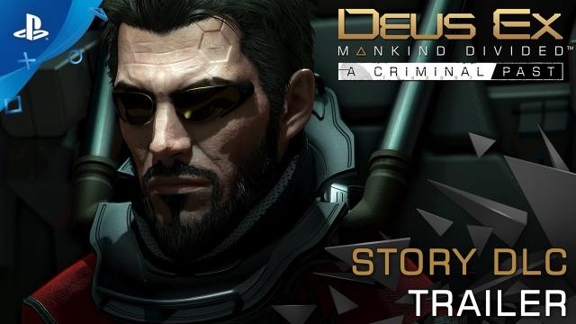 Deus Ex: Mankind Divided - A Criminal Past - Launch Trailer | PS4