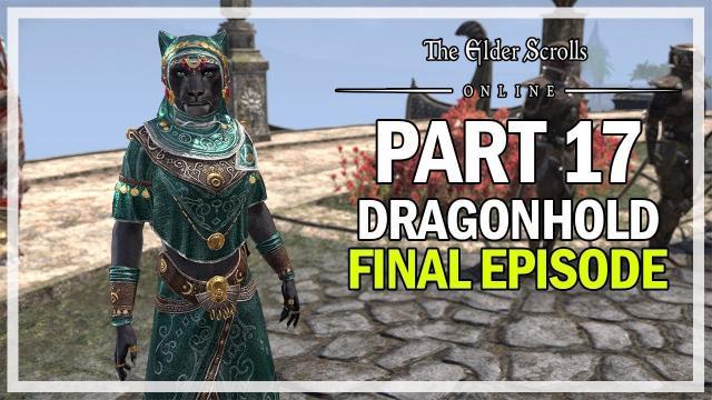 The Elder Scrolls Online Dragonhold - Let's Play Part 17 - Ending (Lunar Champion)