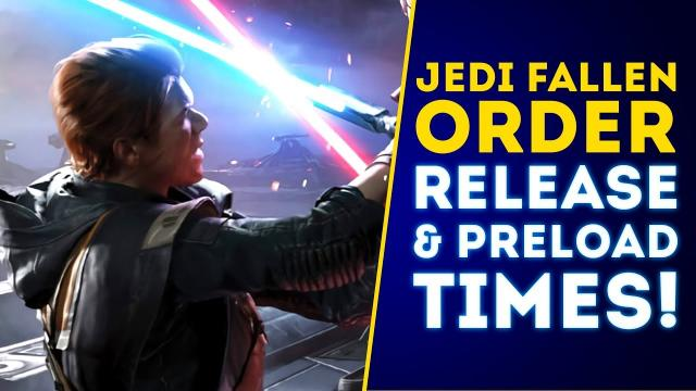 Play It Early! (Depending on Time Zone!) Release & Preload Times for Star Wars Jedi Fallen Order!