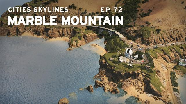 Californian Coastline | Cities Skylines: Marble Mountain 72 | ft. Citywokcitywall