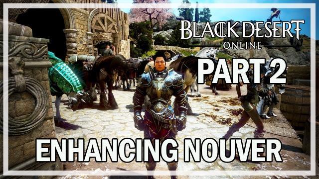 Black Desert Online - Enhancing Nouver Gauntlet & Dagger - Part 2