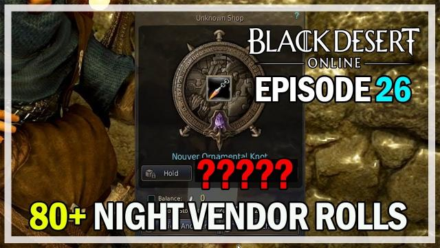 80+ Night Vendor Rolls Episode 26 Unlucky - Black Desert Online Remastered