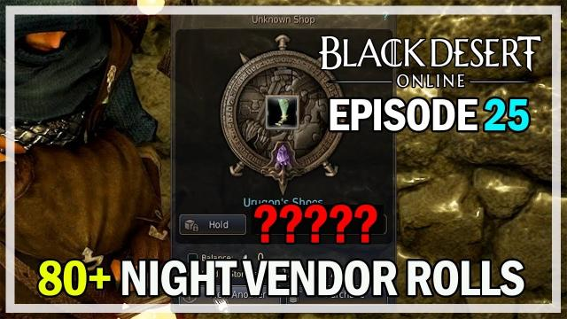 80+ Night Vendor Rolls Episode 25 Urugon Shoes - Black Desert Online Remastered