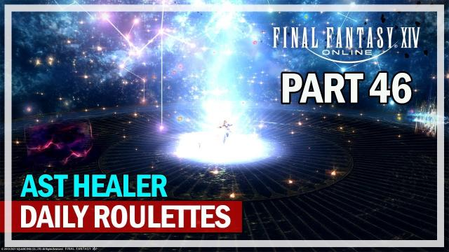 Final Fantasy 14 - Daily Roulettes AST Healer - Episode 46