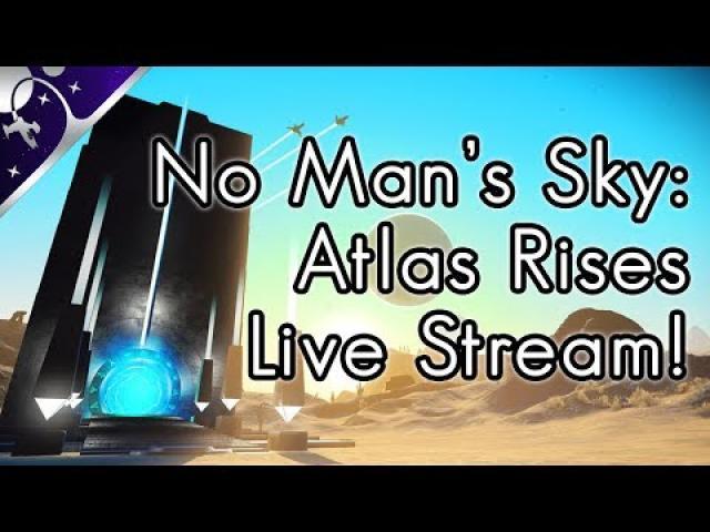 No Man's Sky: Atlas Rises Live Stream! [PC]