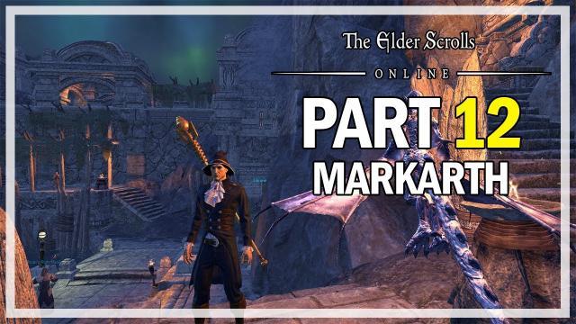 The Elder Scrolls Online - Markarth Walkthrough Part 12 - World Bosses (Finale?)