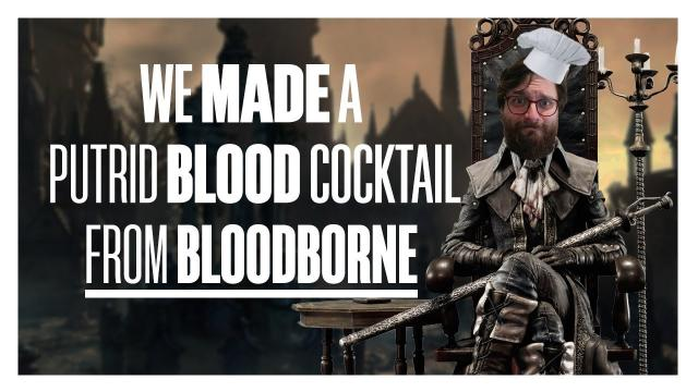 We made a Putrid Blood Cocktail from Bloodborne
