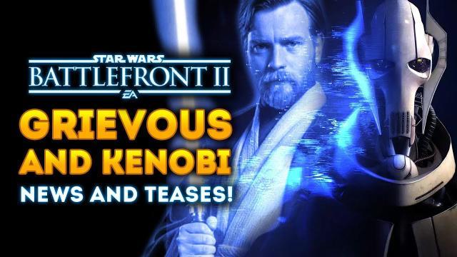 General Grievous and Obi-Wan Kenobi News and Teases! - Star Wars Battlefront 2