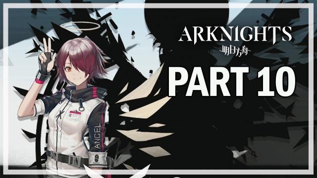 ARKNIGHTS - Let's Play Part 10 - Progress Update