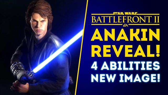 Anakin Skywalker FULL REVEAL! Four Abilities, New Image, Emotes and More! - Star Wars Battlefront 2