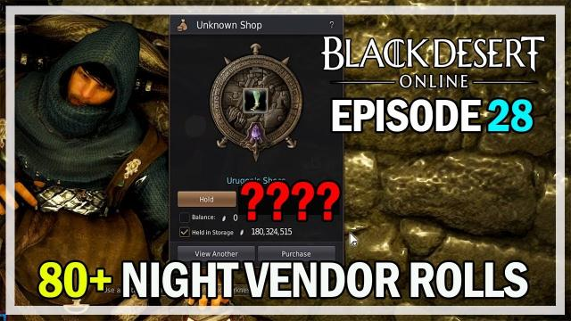 80+ Night Vendor Rolls Episode 28 Urugon's Shoes - Black Desert Online Remastered