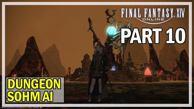 Final Fantasy 14 - Let's Play Episode 10 - Sohm AI Dungeon