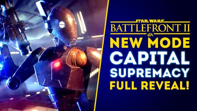 NEW GAME MODE CAPITAL SUPREMACY FULL REVEAL! NEW DETAILS! - Star Wars Battlefront 2 Update