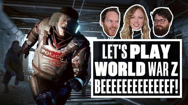 Let's Play World War Z gameplay - BEEEEEEEEEEEEF!