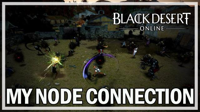 Black Desert Online - My Worker Node Connection - Jonlaw98