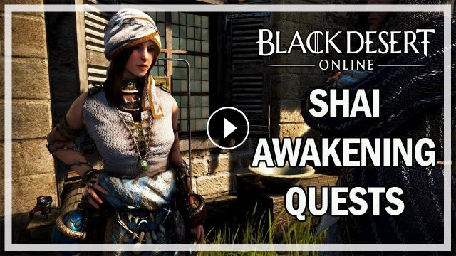 Black Desert Online - Shai Awakening Quests