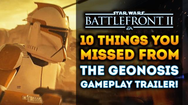 10 Things You Missed from the Geonosis Gameplay Trailer! Star Wars Battlefront 2 Clone Wars