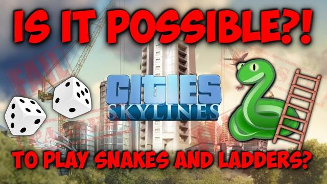 IS IT POSSIBLE to play snakes and ladders in Cities Skylines!? [PILOT]
