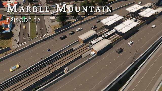 Improving Light Rail - Cities Skylines: Marble Mountain EP 32