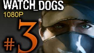 Watch Dogs Walkthrough Part 3 [1080p HD] - No Commentary