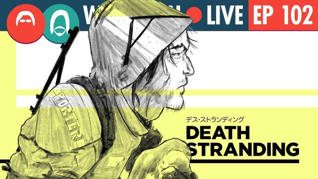 Trying to Make Sense of the Death Stranding Trailer - WDL Ep 102