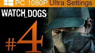 Watch Dogs Walkthrough Part 4 [1080p HD PC Ultra Settings] - No Commentary