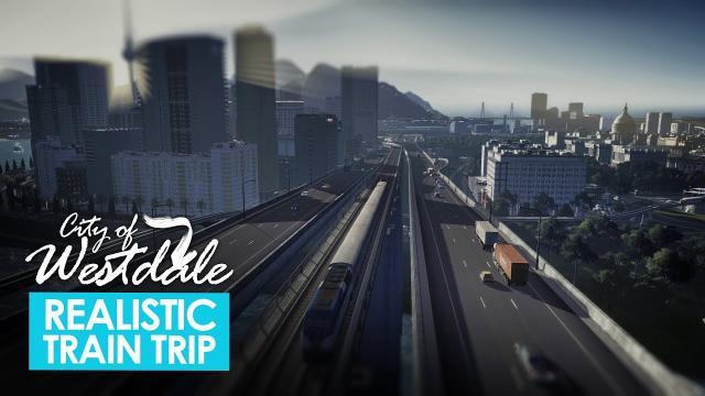 Cities Skylines: Realistic Train Trip - Westdale City Tour [4K]