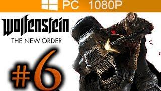 Wolfenstein The New Order Walkthrough Part 6 [1080p HD PC MAX Settings] - No Commentary