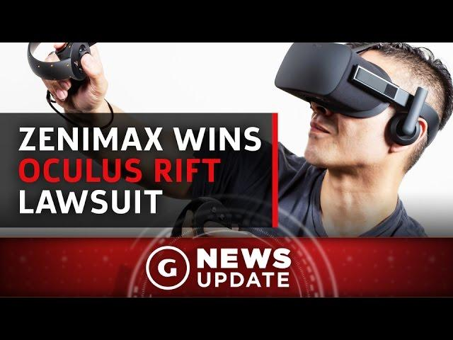 $500 Million Awarded To ZeniMax In Lawsuit Over The Oculus Rift - GS News Update