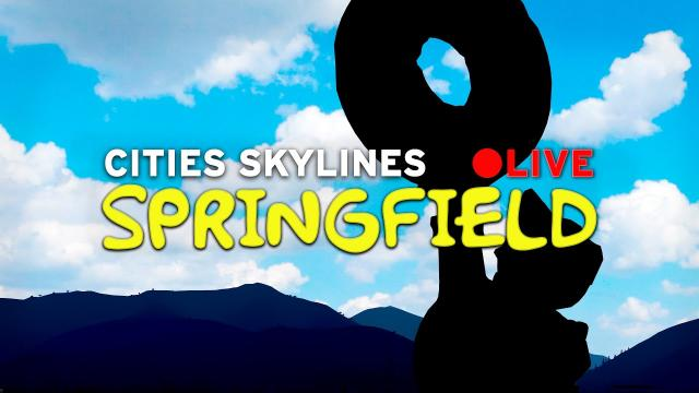 Cities Skylines [LIVE] Springfield