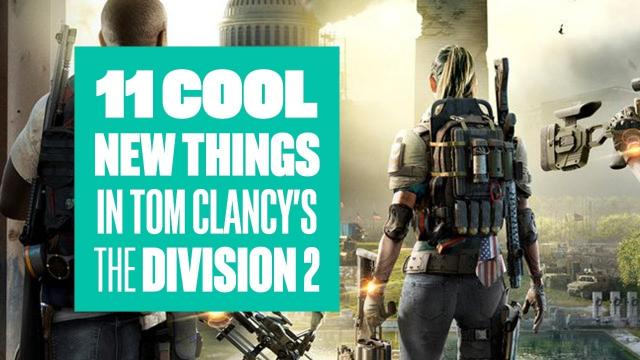 11 Cool New Things in The Division 2 - The Division 2 Gameplay E3 2018