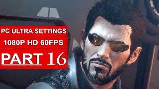 DEUS EX Mankind Divided Gameplay Walkthrough Part 16 [1080p HD 60FPS PC ULTRA] - No Commentary