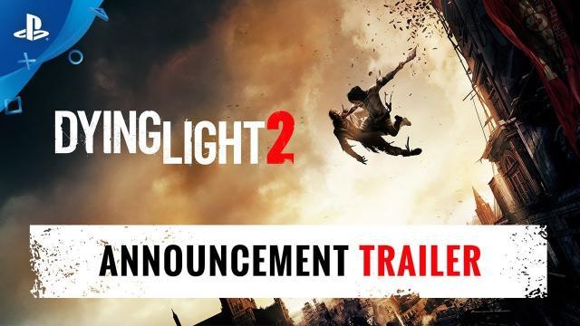 Dying Light 2 - E3 2018 Announcement Trailer | PS4