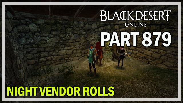 Black Desert Online - Let's Play Part 879 - Night Vendor & Rift Bosses