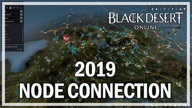 Black Desert Online - My 2019 Node Connection - @Jonlaw98